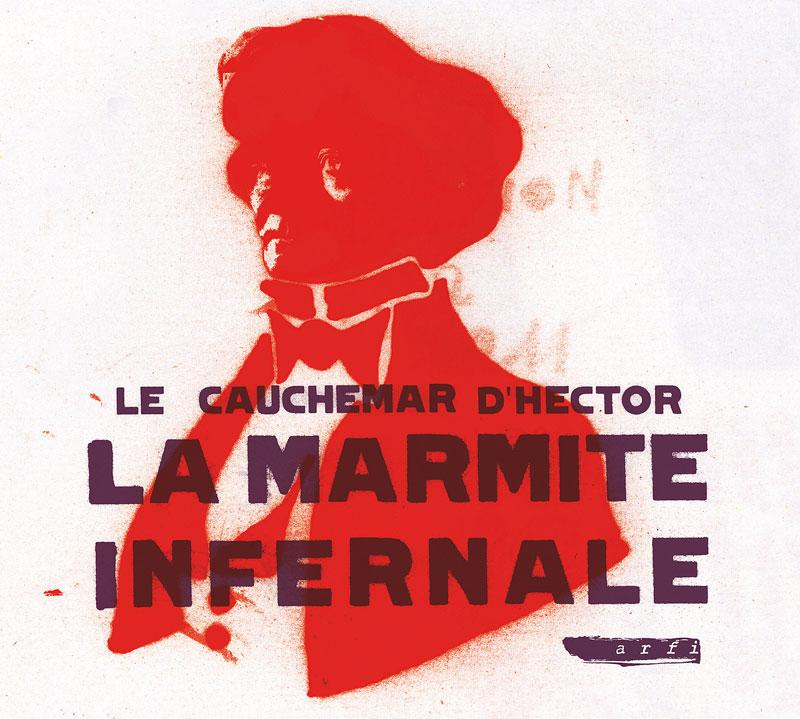 La Marmite Infernale - Le cauchemar d'Hector - Label Arfi 2012